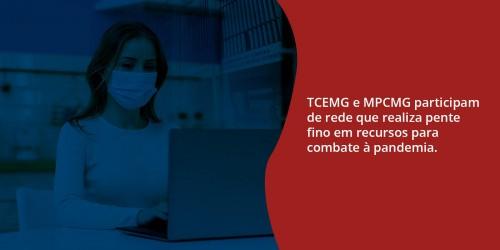 TCEMG e MPCMG participam de rede que realiza pente fino em recursos para combate à pandemia