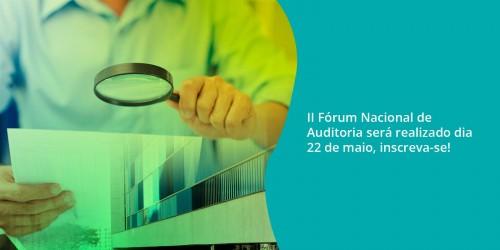II Fórum Nacional de Auditoria será realizado dia 22 de maio, inscreva-se!