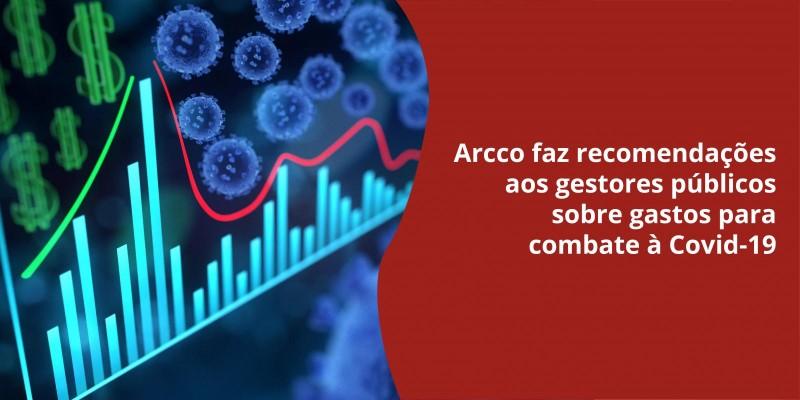 Arcco faz recomendações aos gestores públicos sobre gastos para combate à Covid-19