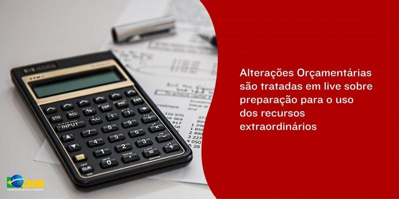 Alterações Orçamentárias são tratadas em live sobre preparação para o uso dos recursos extraordinários