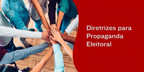 Diretrizes para Propaganda Eleitoral