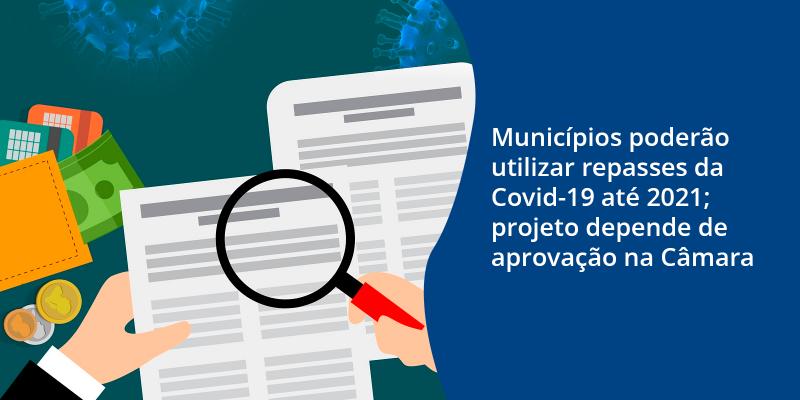 Municípios poderão utilizar repasses da Covid-19 até 2021; projeto depende de aprovação na Câmara