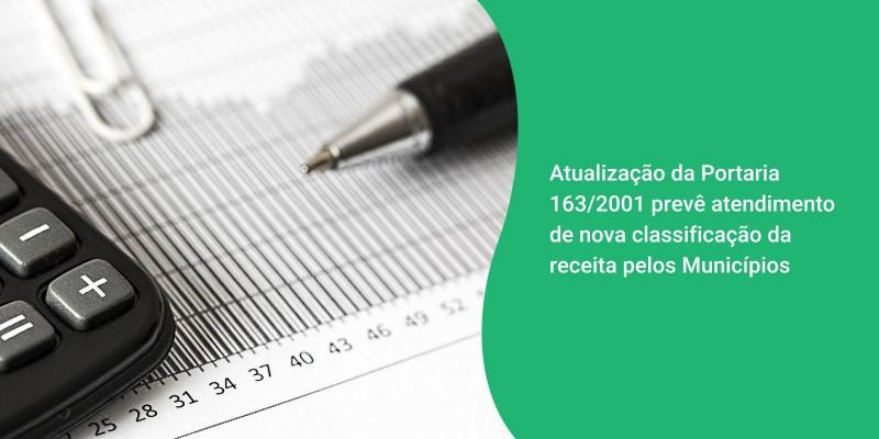 Atualização da Portaria 163/2001 prevê atendimento de nova classificação da receita pelos Municípios
