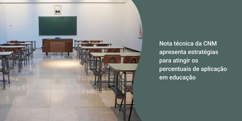 Nota técnica da CNM apresenta estratégias para atingir os percentuais de aplicação em educação