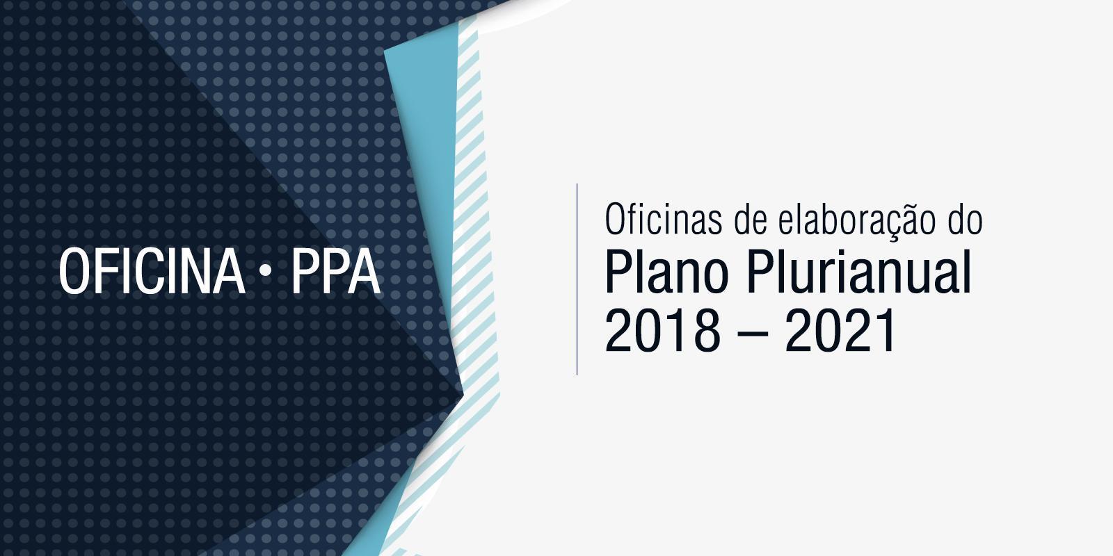Oficinas - PPA (Plano Plurianual) 2018-2021