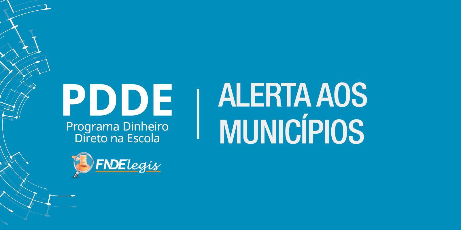 Alerta aos Municípios para as Mudanças providas no PDDE - FNDE