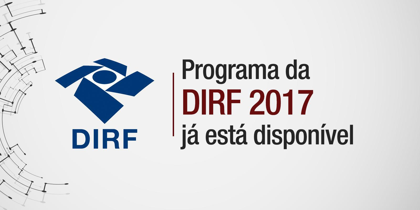 DIRF: Receita Federal libera o programa e prazo de entrega fica para o dia 27 de fevereiro