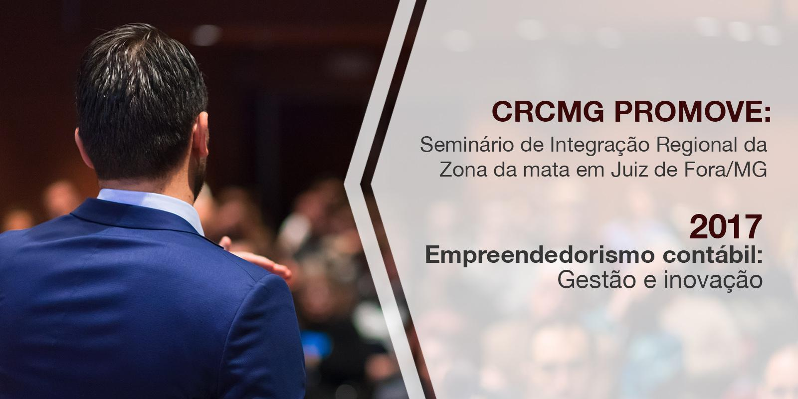 Seminário de Integração Regional da Zona da Mata na Cidade de Juiz de Fora