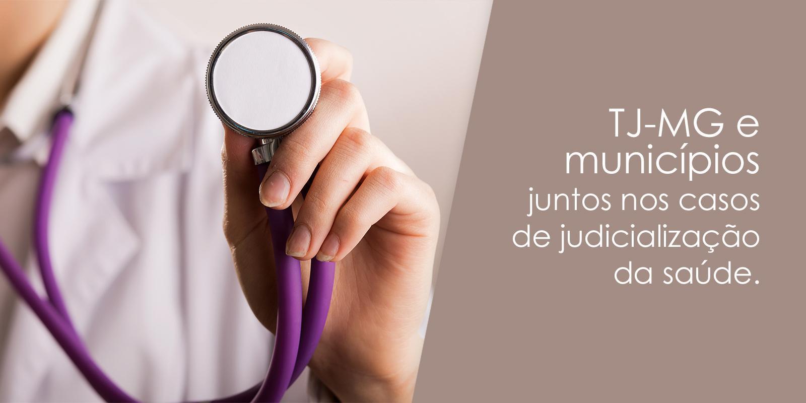 Cooperação técnica entre TJ-MG e municípios visa ajudar nos casos de judicialização da saúde