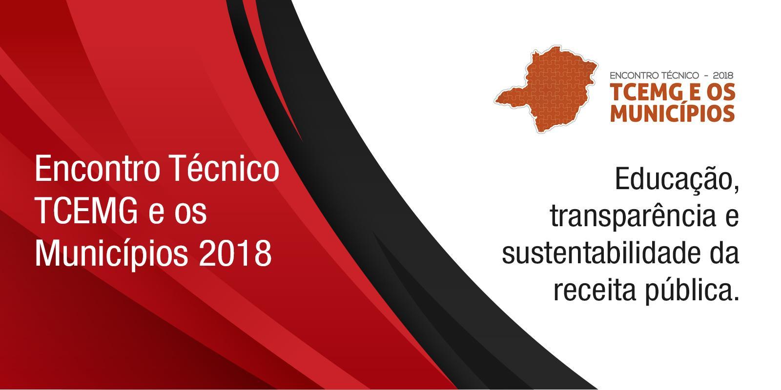 Encontro Técnico TCEMG e os Municípios 2018: Educação, transparência e sustentabilidade da receita pública