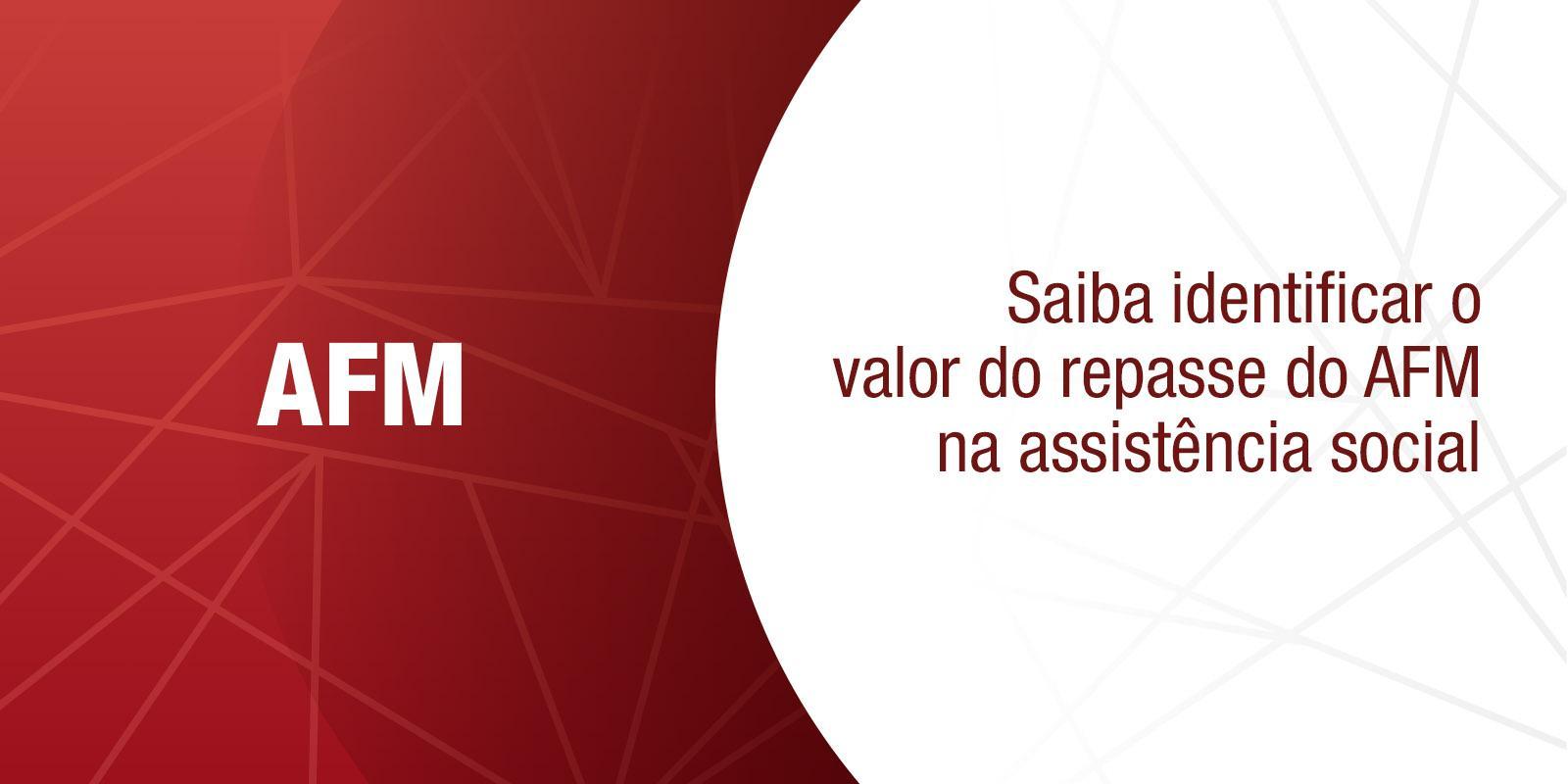 A CNM orienta: Saiba identificar o valor do repasse do AFM na assistência social