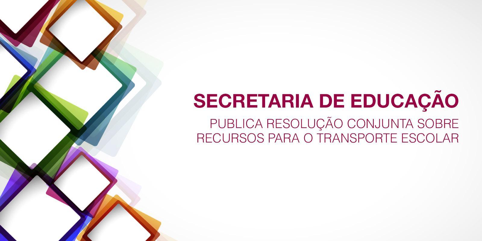 Comunicado - AMM: Secretaria de Educação publica resolução conjunta sobre recursos para o Transporte Escolar