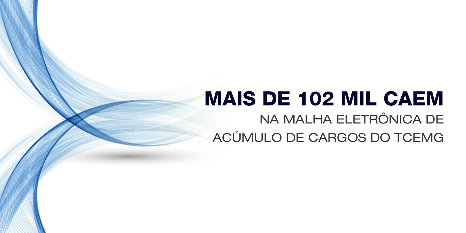 Mais de 102 mil caem na malha eletrônica de acúmulo de cargos do TCEMG