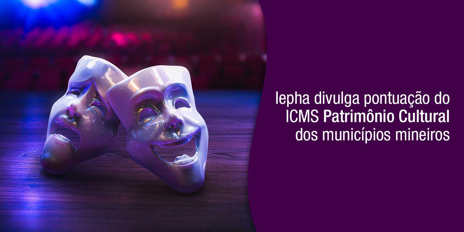 Iepha divulga pontuação do ICMS Patrimônio Cultural dos municípios mineiros
