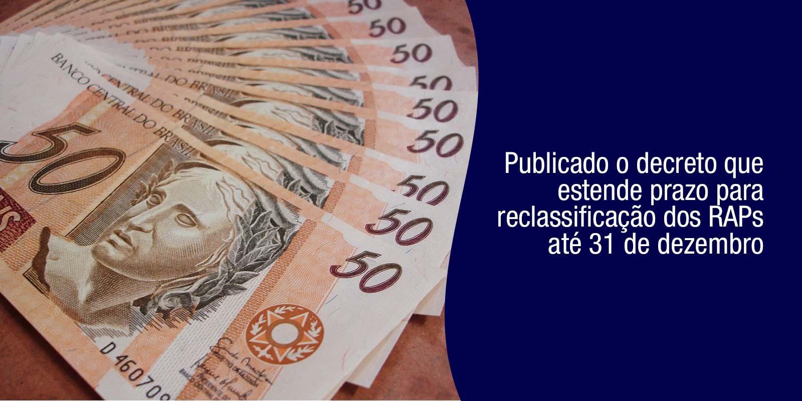 Publicado o decreto que estende prazo para reclassificação dos RAPs até 31 de dezembro