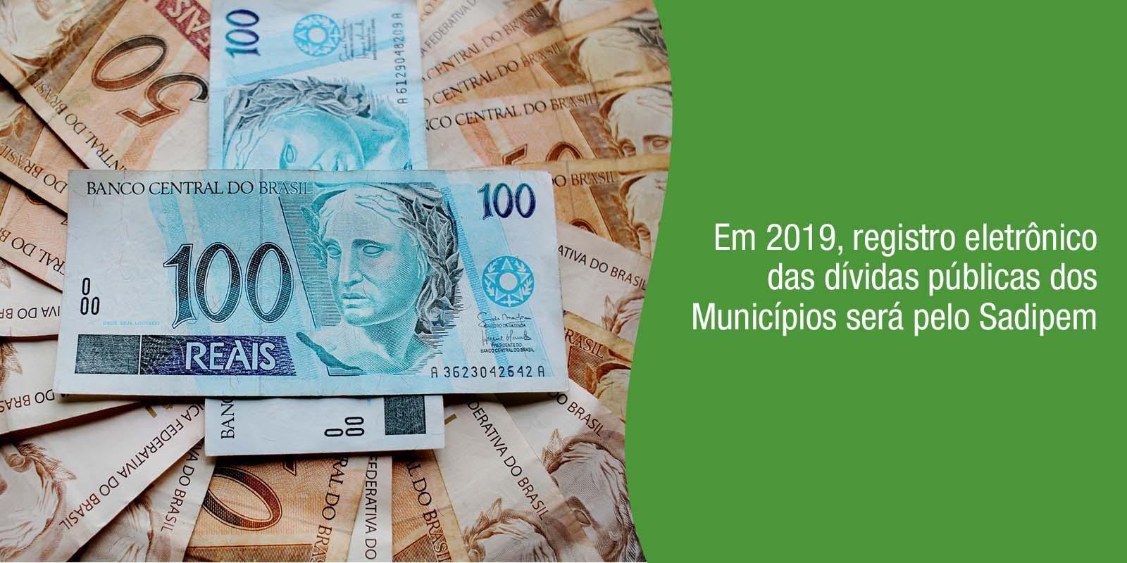 Em 2019, registro eletrônico das dívidas públicas dos Municípios será pelo Sadipem