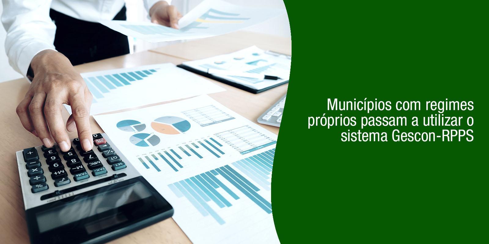 CNM informa: Municípios com regimes próprios passam a utilizar o sistema Gescon-RPPS