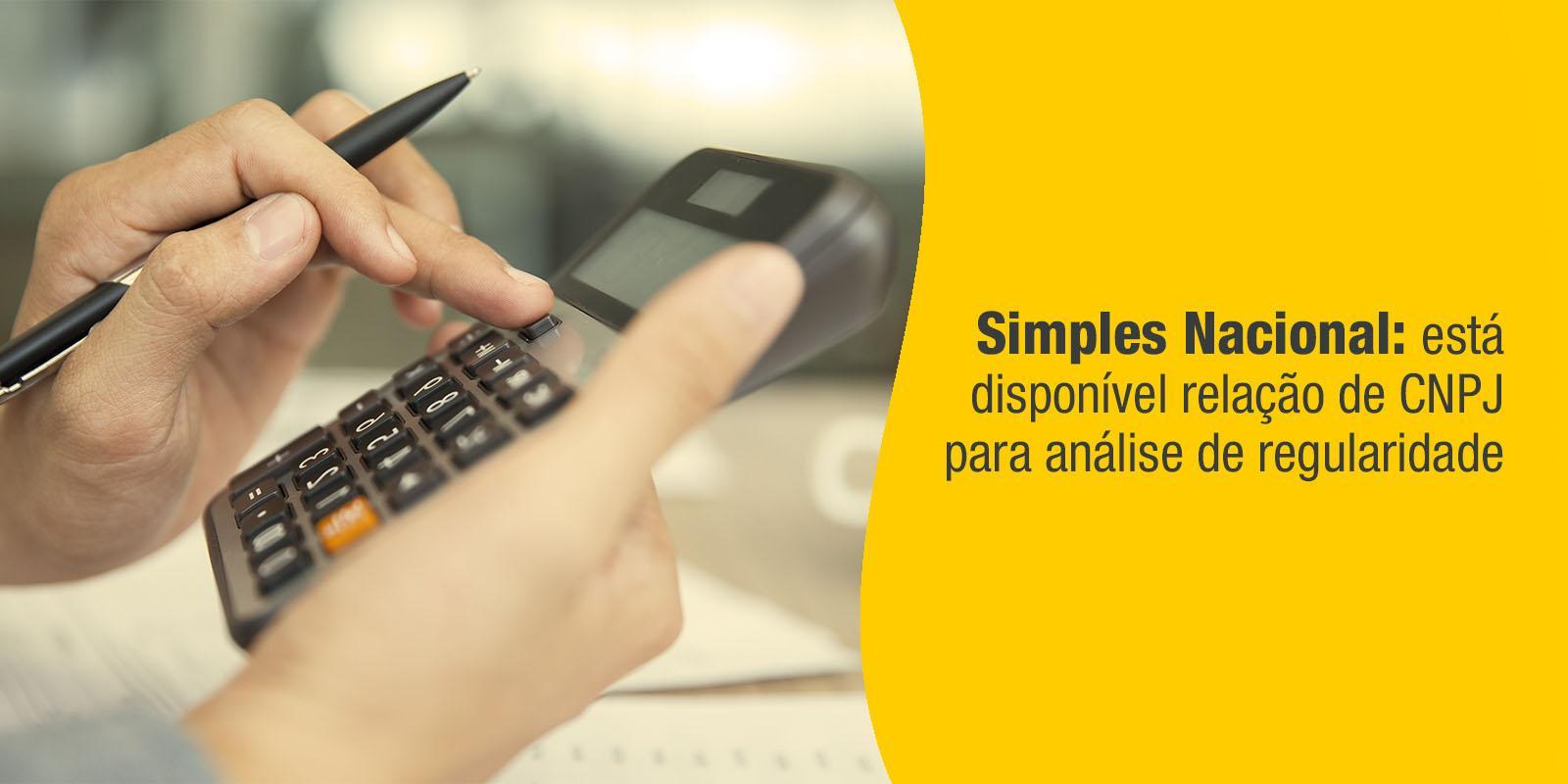 Simples Nacional: está disponível relação de CNPJ para análise de regularidade