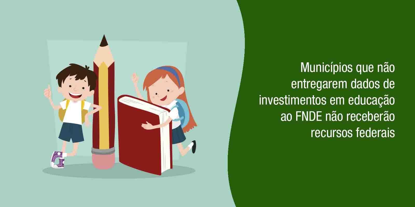 Municípios que não entregarem dados de investimentos em educação ao FNDE não receberão recursos federais