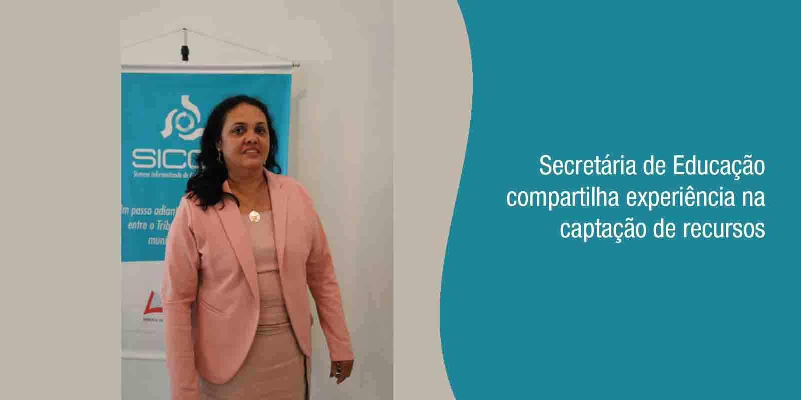 Secretária de Educação compartilha experiência na captação de recursos