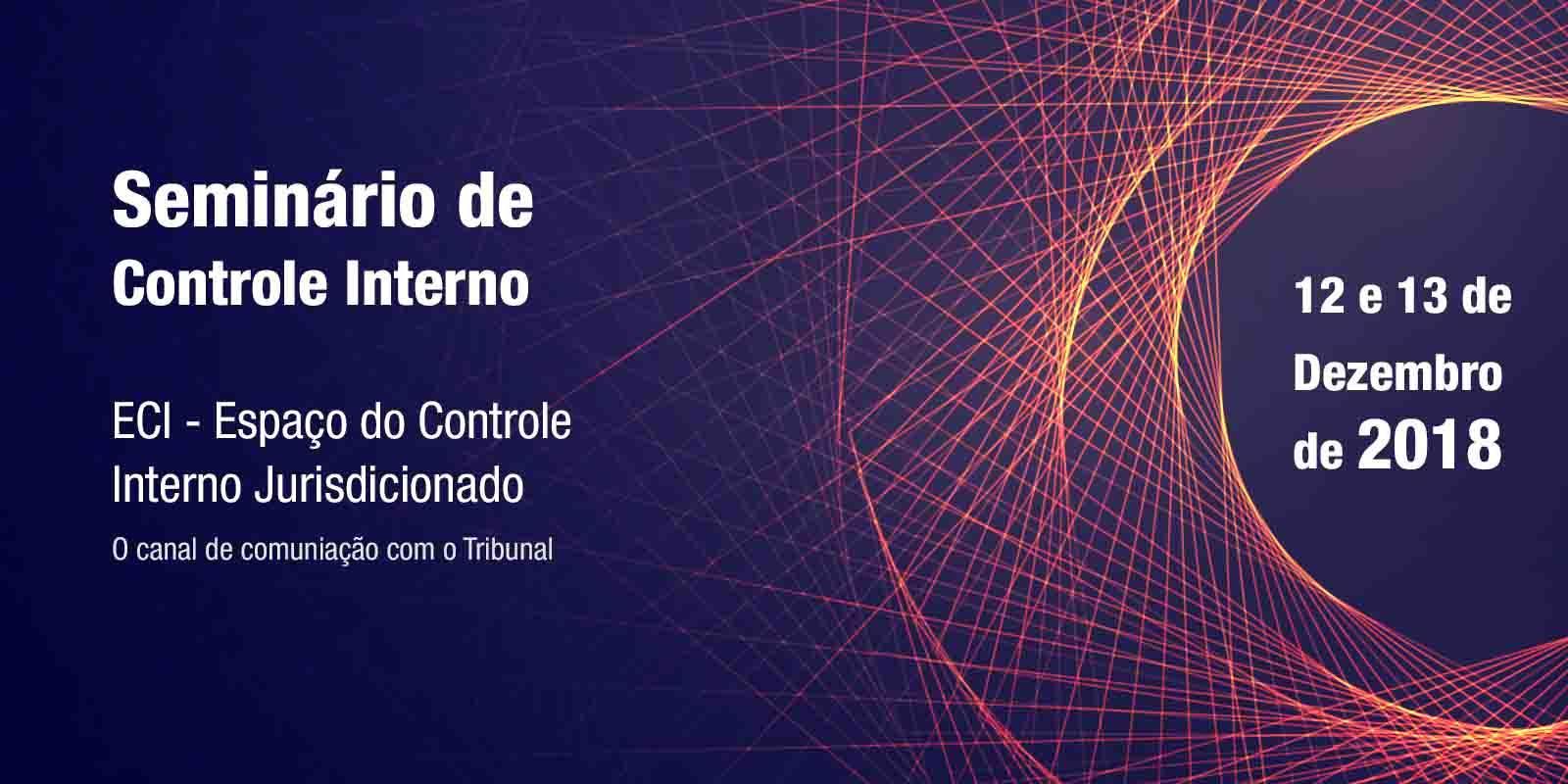 Seminário de Controle Interno - ECI - Dia 12 e 13 de dezembro
