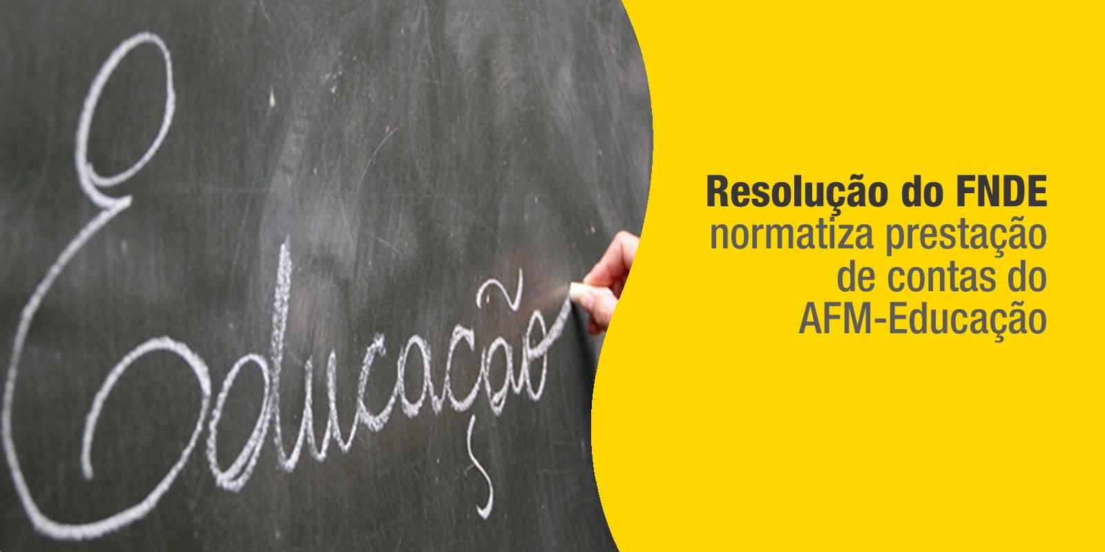 Resolução do FNDE normatiza prestação de contas do AFM-Educação