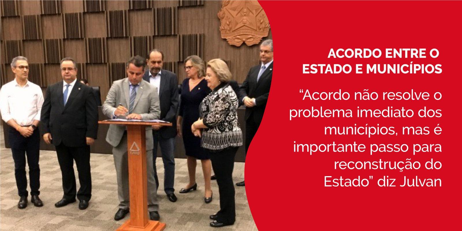"""""""Acordo não resolve o problema imediato dos municípios, mas é importante passo para reconstrução do Estado"""" diz Julvan"""