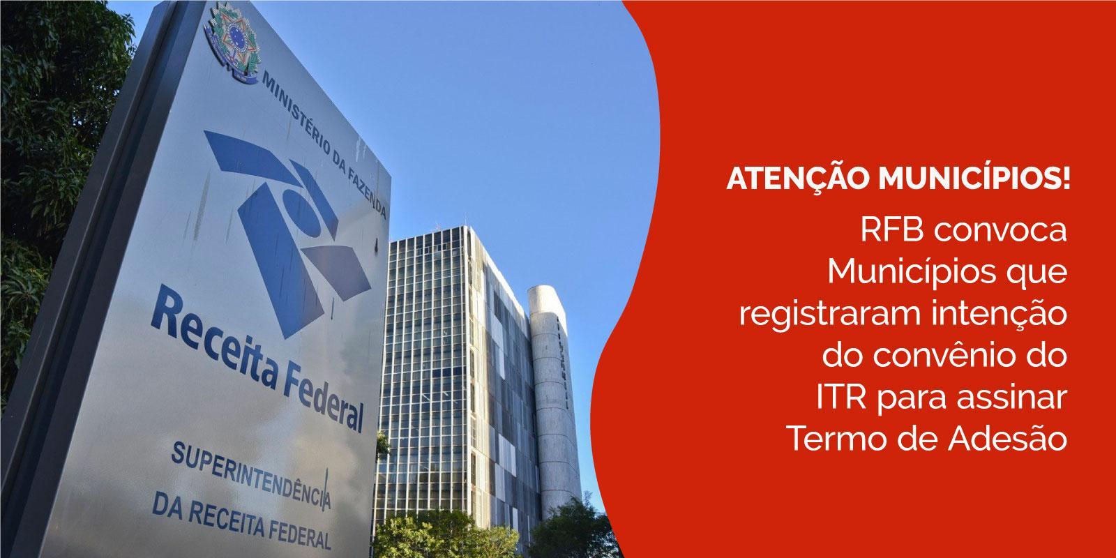 RFB convoca Municípios que registraram intenção do convênio do ITR para assinar Termo de Adesão