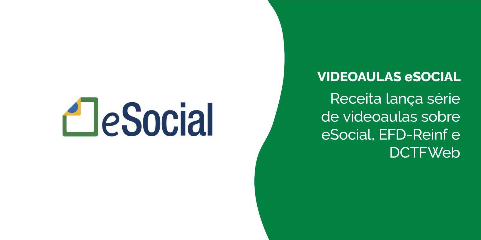 Receita lança série com 10 videoaulas sobre eSocial, EFD-Reinf e DCTFWeb