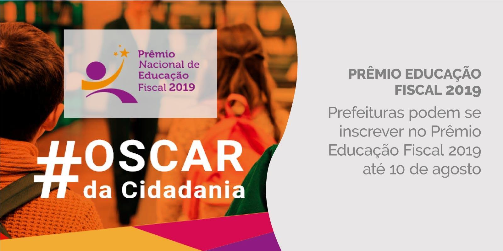 Prefeituras podem se inscrever no Prêmio Educação Fiscal 2019 até 10 de agosto