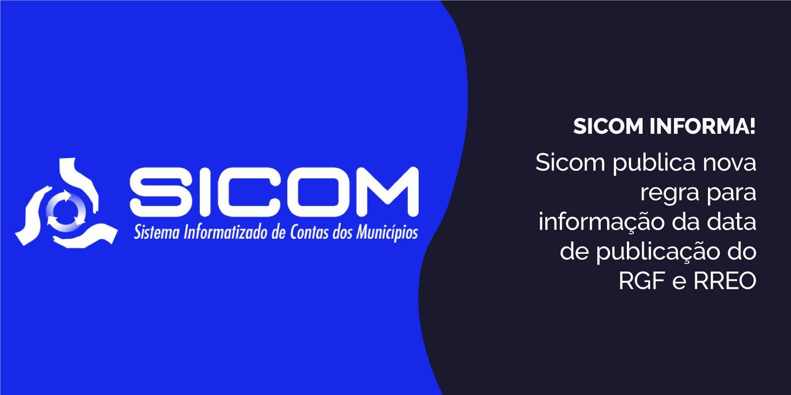 Sicom publica nova regra para informação da data de publicação do RGF e RREO