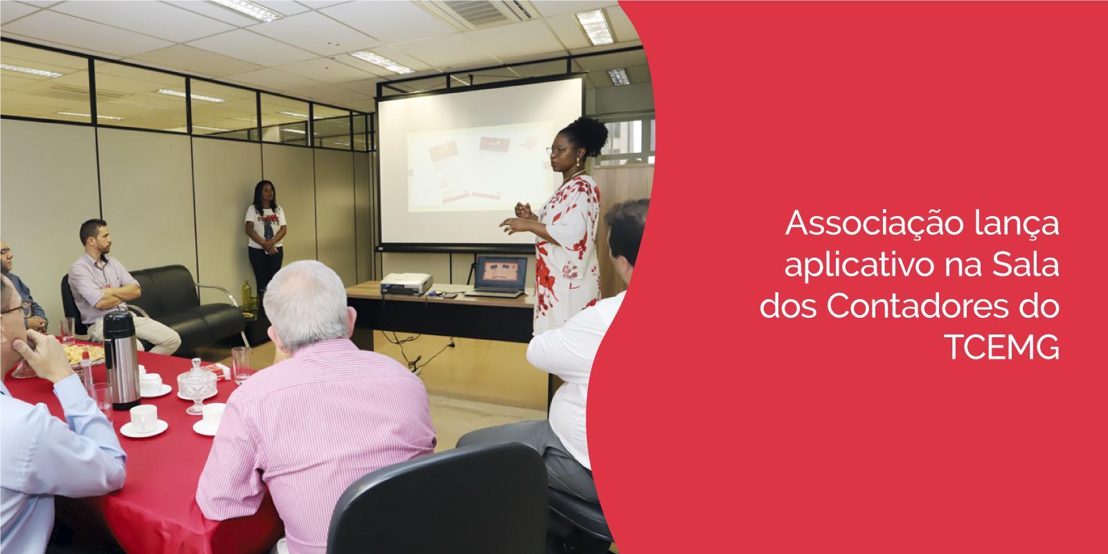 Associação lança aplicativo na Sala dos Contadores do TCEMG