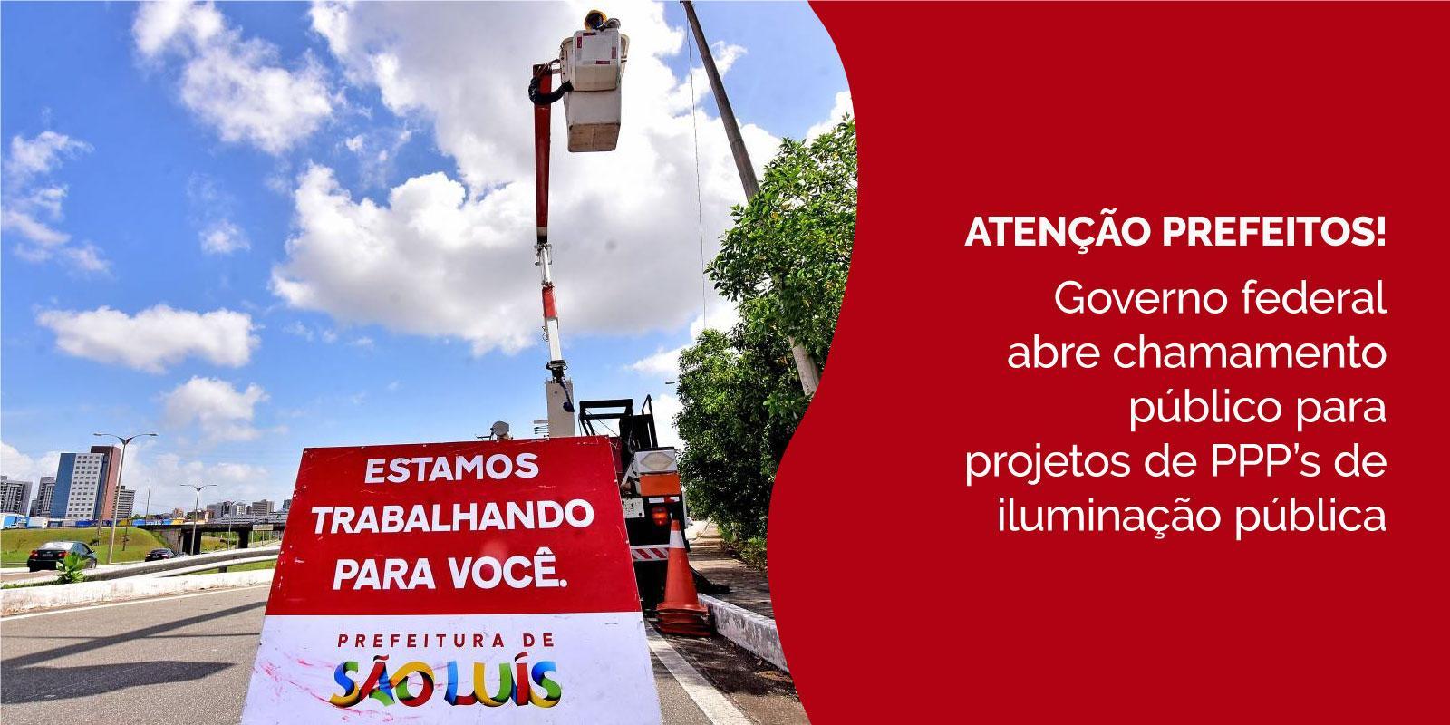 Governo federal abre chamamento público para projetos de PPP's de iluminação pública